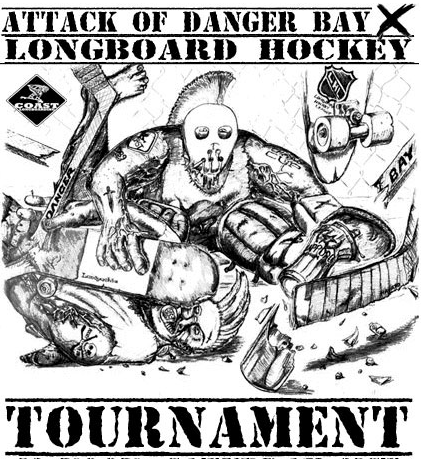 Attack of Danger Bay - Longboard Hockey Tournament